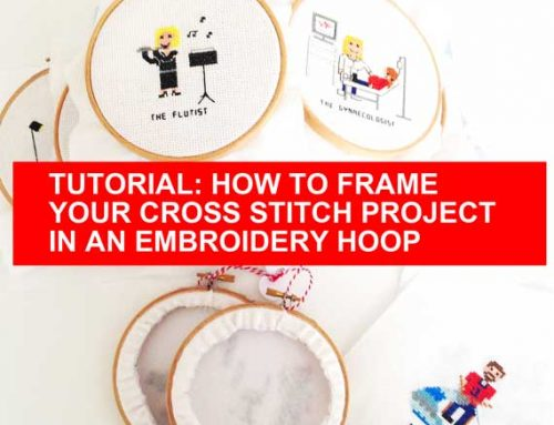 TUTORIAL: Framing a cross stitch project in an embroidery hoop