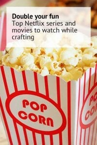 top netflix series and movies to watch while crafting
