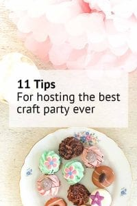 11 tips for hosting the best craft party ever crafternoon party ideas
